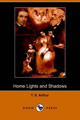 Home Lights and Shadows (Dodo Press) (Paperback)