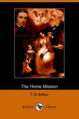 The Home Mission (Dodo Press) (Paperback)