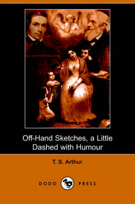 Off-Hand Sketches, a Little Dashed with Humour (Dodo Press) (Paperback)