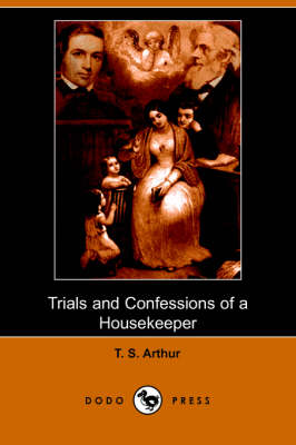 Trials and Confessions of a Housekeeper (Dodo Press) (Paperback)
