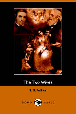 The Two Wives (Dodo Press) (Paperback)