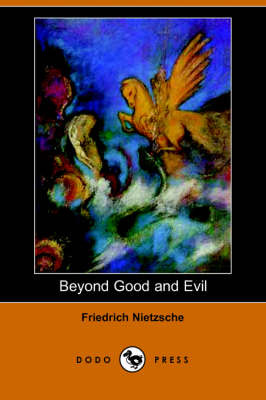 Beyond Good and Evil (Dodo Press) (Paperback)