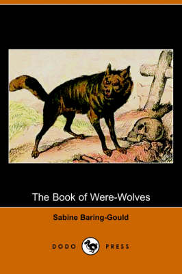 The Book of Were-Wolves (Dodo Press) (Paperback)