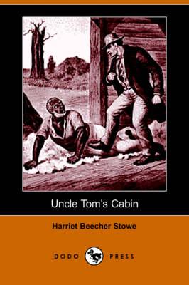 Uncle Tom's Cabin (Dodo Press) (Paperback)