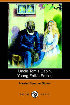Uncle Tom's Cabin, Young Folks' Edition (Illustrated Edition) (Dodo Press) (Paperback)