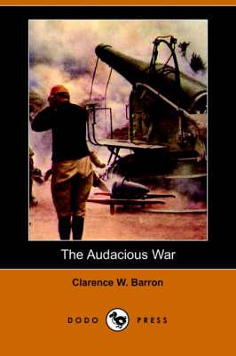 The Audacious War (Dodo Press) (Paperback)