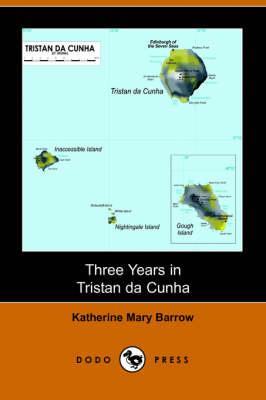 Three Years in Tristan Da Cunha (Dodo Press) (Paperback)