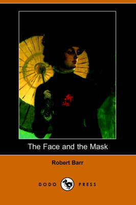 The Face and the Mask (Dodo Press) (Paperback)