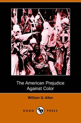 The American Prejudice Against Color (Dodo Press) (Paperback)