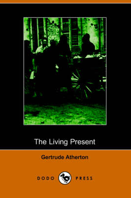 The Living Present (Illustrated Edition) (Dodo Press) (Paperback)