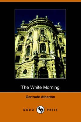The White Morning (Dodo Press) (Paperback)