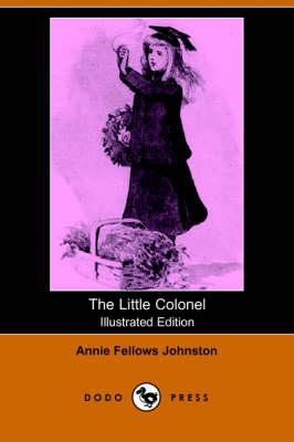 The Little Colonel (Illustrated Edition) (Dodo Press) (Paperback)