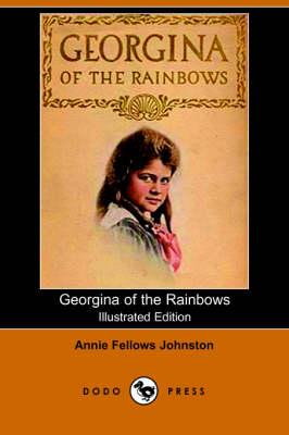 Georgina of the Rainbows (Illustrated Edition) (Dodo Press) (Paperback)