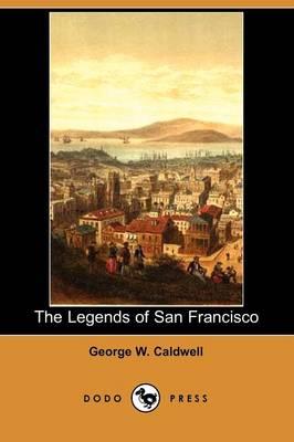 The Legends of San Francisco (Dodo Press) (Paperback)