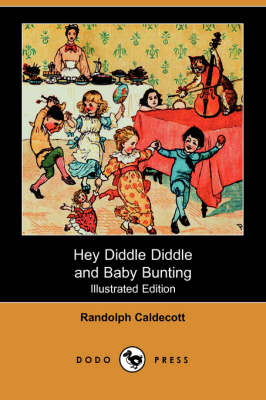 Hey Diddle Diddle and Baby Bunting (Illustrated Edition) (Dodo Press) (Paperback)