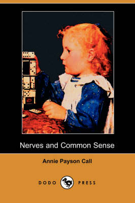 Nerves and Common Sense (Dodo Press) (Paperback)