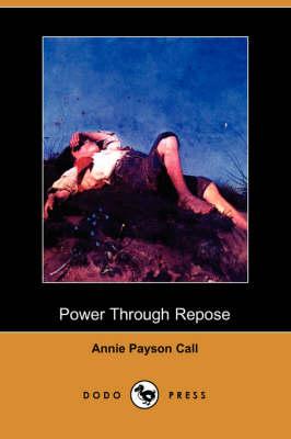 Power Through Repose (Dodo Press) (Paperback)
