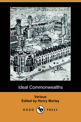 Ideal Commonwealths (Dodo Press) (Paperback)
