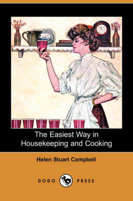The Easiest Way in Housekeeping and Cooking (Dodo Press) (Paperback)