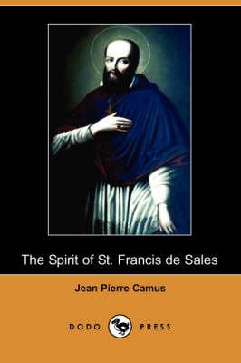 The Spirit of St. Francis de Sales (Dodo Press) (Paperback)