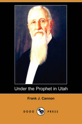 Under the Prophet in Utah (Dodo Press) (Paperback)