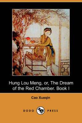Hung Lou Meng, Or, the Dream of the Red Chamber. Book I (Dodo Press) (Paperback)