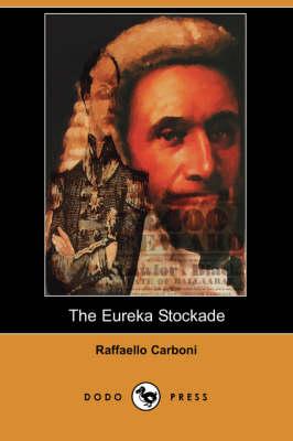 The Eureka Stockade (Dodo Press) (Paperback)
