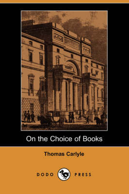 On the Choice of Books (Dodo Press) (Paperback)