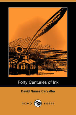 Forty Centuries of Ink (Dodo Press) (Paperback)