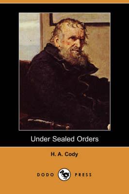 Under Sealed Orders (Dodo Press) (Paperback)