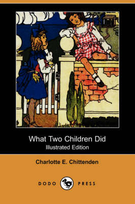 What Two Children Did (Illustrated Edition) (Dodo Press) (Paperback)