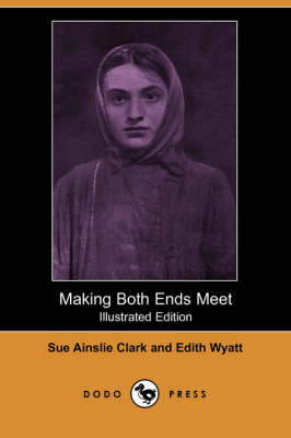 Making Both Ends Meet (Illustrated Edition) (Dodo Press) (Paperback)