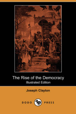 The Rise of the Democracy (Illustrated Edition) (Dodo Press) (Paperback)
