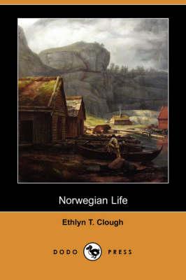 Norwegian Life (Dodo Press) (Paperback)