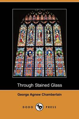 Through Stained Glass (Dodo Press) (Paperback)