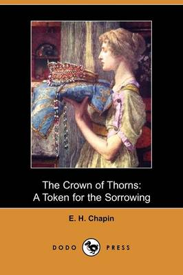 The Crown of Thorns: A Token for the Sorrowing (Dodo Press) (Paperback)