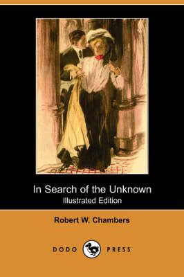 In Search of the Unknown (Illustrated Edition) (Dodo Press) (Paperback)