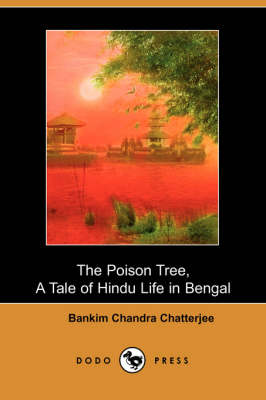 The Poison Tree, a Tale of Hindu Life in Bengal (Dodo Press) (Paperback)