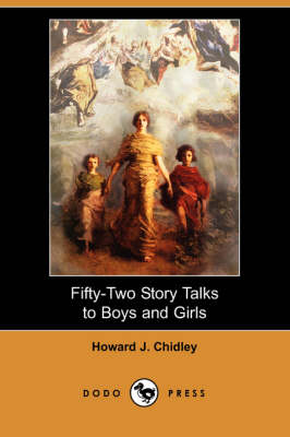 Fifty-Two Story Talks to Boys and Girls (Dodo Press) (Paperback)