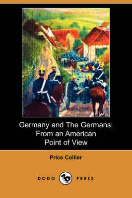 Germany and the Germans: From an American Point of View (Dodo Press) (Paperback)