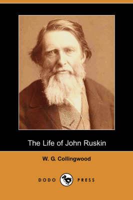 The Life of John Ruskin (Dodo Press) (Paperback)