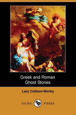 Greek and Roman Ghost Stories (Dodo Press) (Paperback)