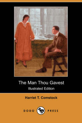 The Man Thou Gavest (Illustrated Edition) (Dodo Press) (Paperback)