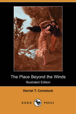 The Place Beyond the Winds (Illustrated Edition) (Dodo Press) (Paperback)