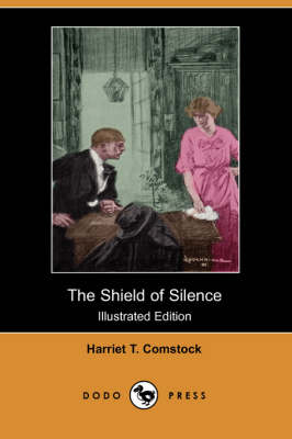 The Shield of Silence (Illustrated Edition) (Dodo Press) (Paperback)