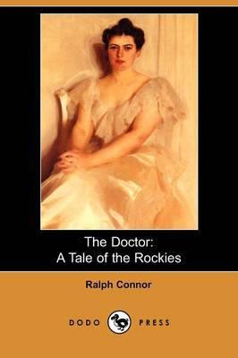 The Doctor: A Tale of the Rockies (Paperback)