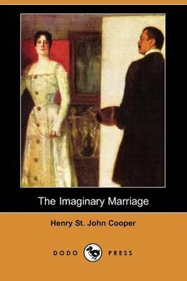 The Imaginary Marriage (Dodo Press) (Paperback)