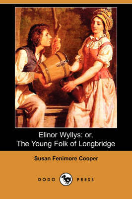 Elinor Wyllys: Or, the Young Folk of Longbridge (Paperback)