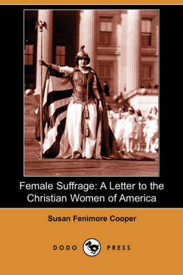 Female Suffrage: A Letter to the Christian Women of America (Paperback)