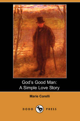God's Good Man: A Simple Love Story (Dodo Press) (Paperback)